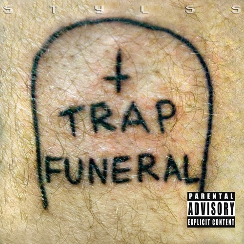 STYLSS presents: TRAP FUNERAL