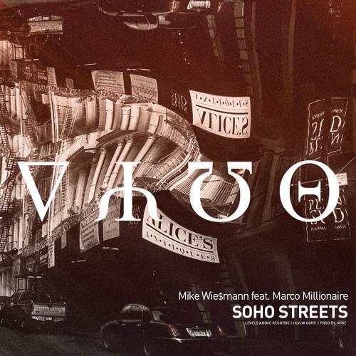 Mike Wie$mann 'Soho $treets' Ft. Marco Millionaire