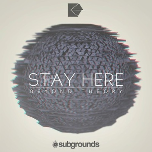 Stay Here by Beyond Theory