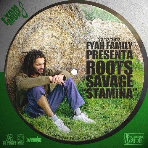 Roots Savage (Fyah Family) -Stamina (MANIFIESTO 2012)