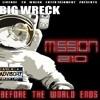 Big Wreck aka Mr.Perfeckt @itsbigwreck -  All rite here