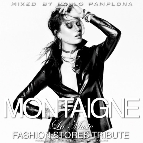 La Music - MONTAIGNE FASHION STORES TRIBUTE - Mixed by Paulo Pamplona