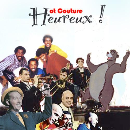 HEUREUX !  Hot Couture ft The Temptations vs Trenet, Baloo et les autres...