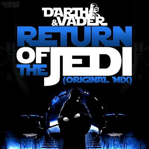 Return of the Jedi by Darth & Vader (I.Y.F.F.E. Remix)