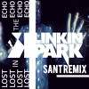 Linkin Park - Lost in the Echo (SANT REMIX)