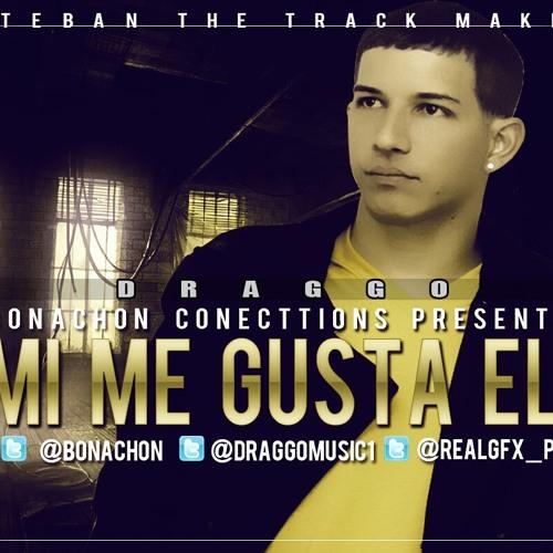 Draggo - Me gusta ella (2012) (MAMBO) PROD BY DJ BOCA CHULA