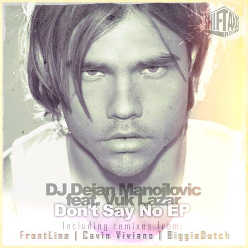 DJ Dejan Manojlovic feat. Vuk Lazar - Don't Say No (Original Mix)