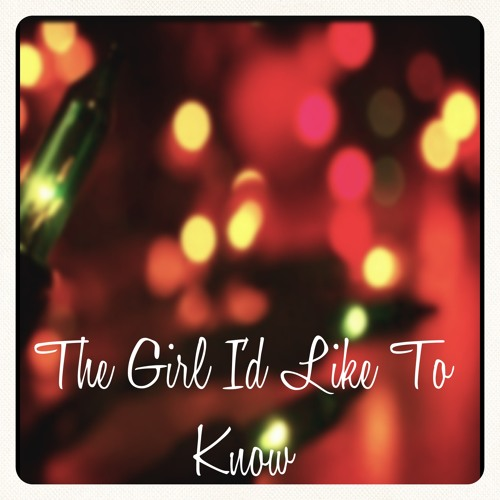 The Girl I'd Like To Know (with Ryan Beuder)