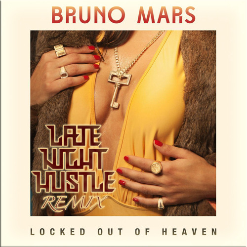 Bruno Mars - Locked Out Of Heaven (Late Night Hustle Remix)FREE DOWNLOAD