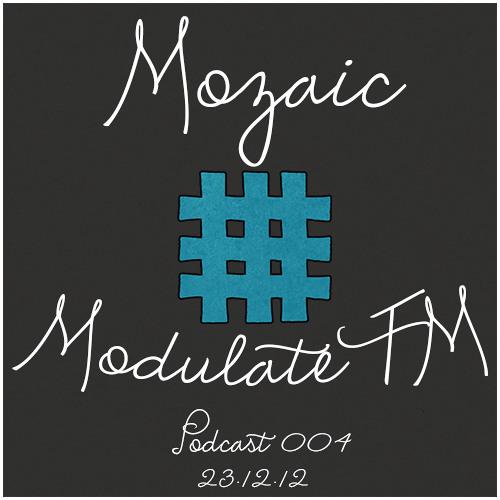 Mozaic @ ModulateFM - 23.12.2012