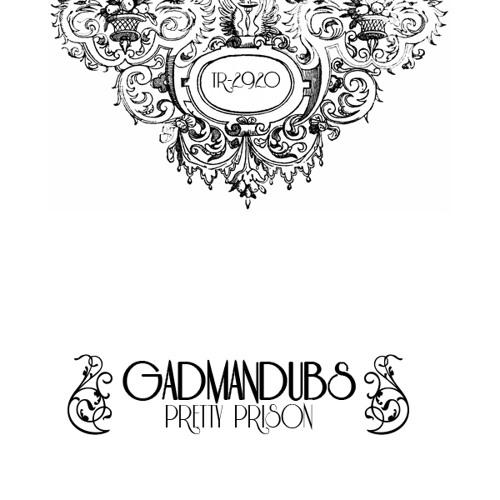 GadManDubs - Pretty prison (TR2920 production)