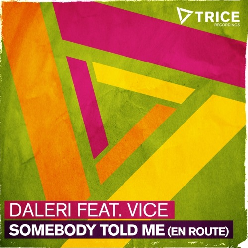 Daleri feat. Vice - Somebody Told Me (En Route)