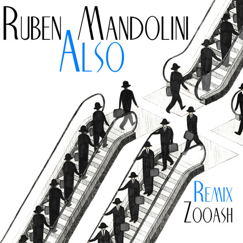 Ruben Mandolini - Also! (Zooash Remix) *FREE DOWNLOAD*