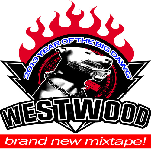WESTWOOD - 2013 YEAR OF THE BIG DAWG