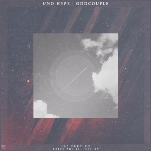 Uno Hype X Odd Couple - 100 Feet Up (Feat. Erick Arc Elliott & XV)