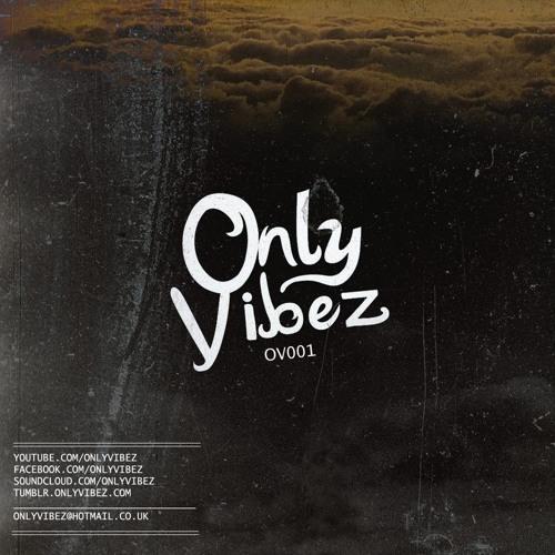 OnlyVibez Presents: OV001 (Preview) (FREE DL LINK BELOW)