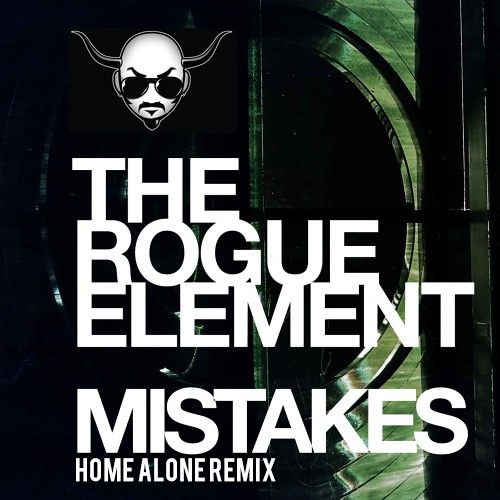 The Rogue Element - Mistakes (Home Alone Remix) FREE DOWNLOAD