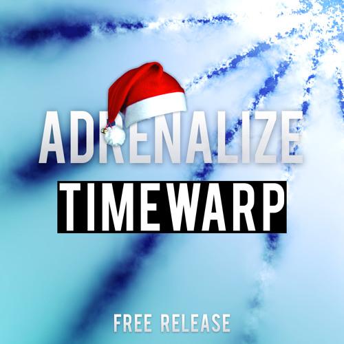 Adrenalize - Timewarp (Free Release)