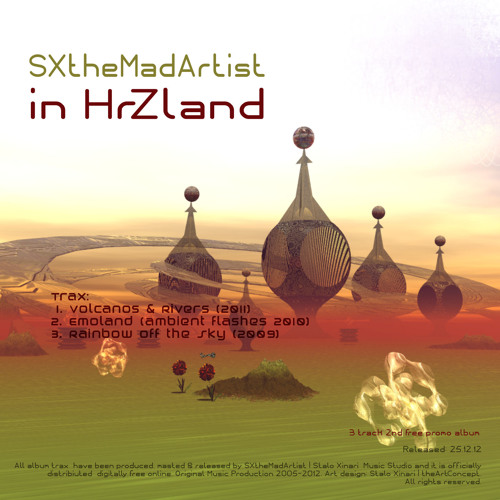 Volcanos and Rivers -  SXtheMadArtist | SX in HrZland Free Album | 24.12.12