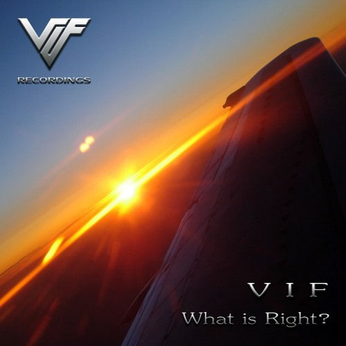 V I F - What is Right? (preview cut)