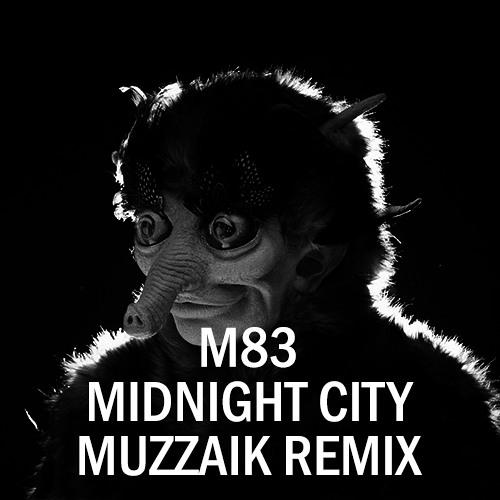 M83 - Midnight City (Muzzaik Remix)