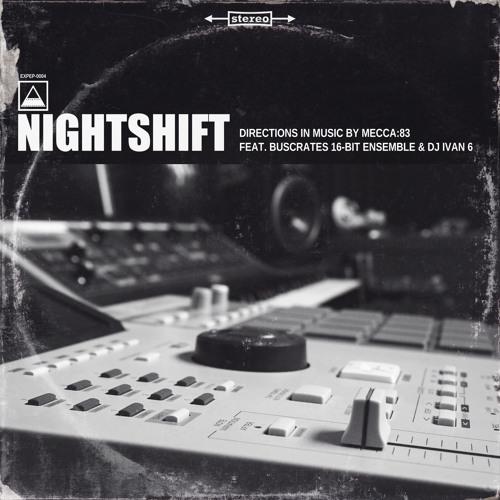 Mecca:83 - Nightshift (feat. Buscrates & Dj Ivan6)