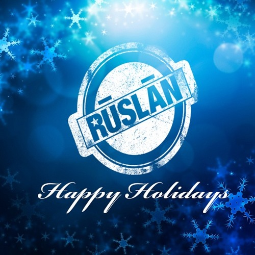 Ruslan - Happy Holidays