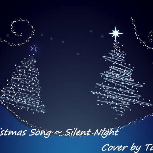 [Tandz] Christmas Song - Silent Night (Cover)