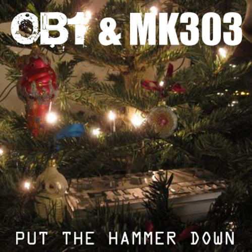 OB1 & MK303 - Put The Hammer Down - [Free Download]