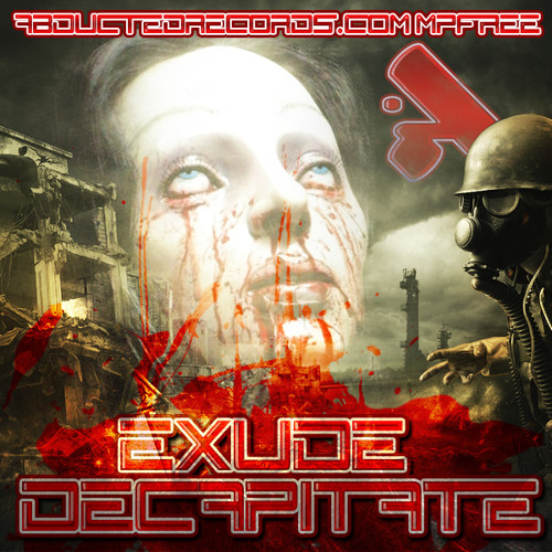 Exude - Decapitate [abductedrecords.com mpFREE]