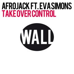 Afrojack - Take Over Control feat. Eva Simons