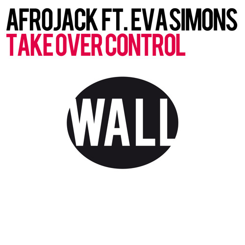 Afrojack feat. Eva Simons - Take Over Control (Mikro Remix)
