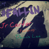 Jr Carter - Fallin (Feat. Dennis Lee)