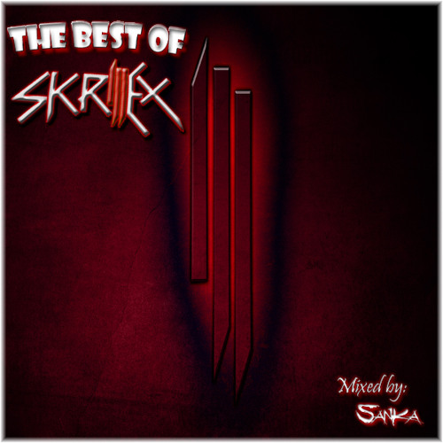 The Best Of Skrillex * With Tracklist