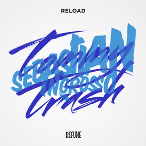 Reload The World (PVillalobos Bootleg) - Sebastian Ingrosso & Tommy Trash, John Martin