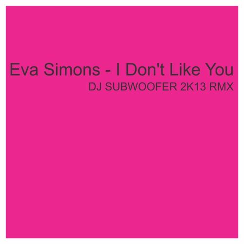 Eva Simsons - I Don't Like (DJ SUBWOOFER 2k13 RMX)