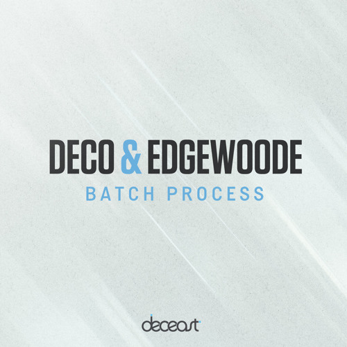 Edgewoode x Deco - Batch Process [FREE DOWNLOAD!]