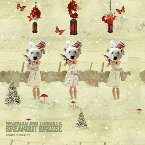 [FREE DOWNLOAD] Beatman and Ludmilla - Breakout Breeze - Winter Edition 2012