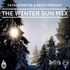 FatKidOnFire & Beezy present The Winter Sun Mix