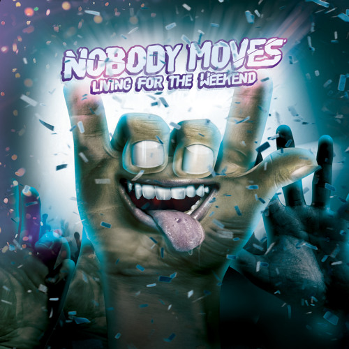 03. Nobody Moves - Living For The Weekend