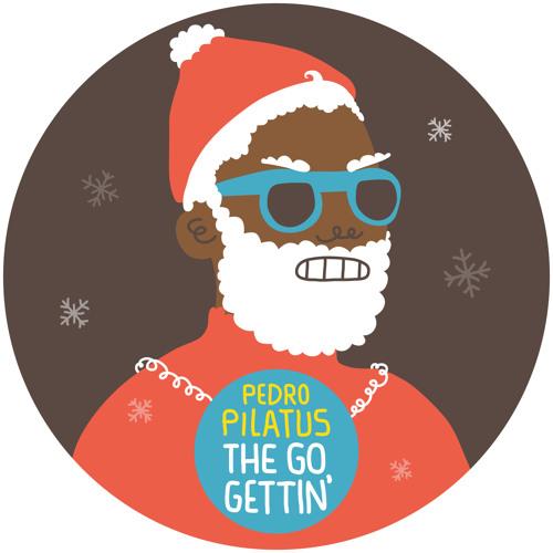 Pedro Pilatus - The Go Gettin' [FREE DOWNLOAD]