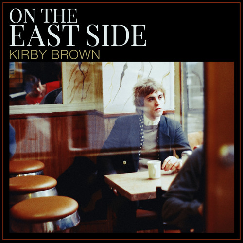 "Kirby Brown - ""On the East Side"""