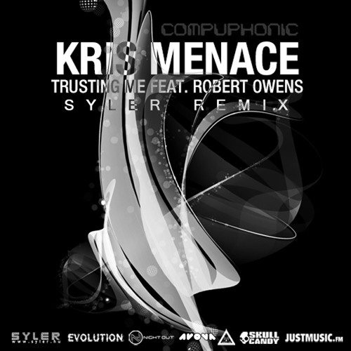 Kris Menace feat Robert Owens - Trusting Me (Syler Remix) Unmastered