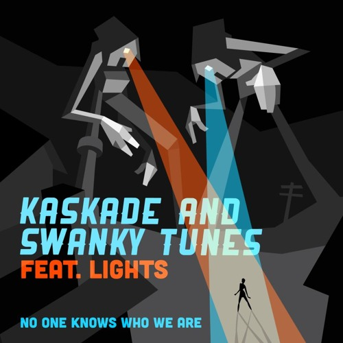Kaskade & Swanky Tunes (feat. Lights) - No One Knows Who We Are (Original Club Mix)