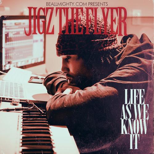 01 - Life As We Know It Prod Sap X Jiggy Hendrix