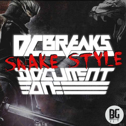 Snake Style (Drumstep VIP) by DC Breaks & Document One