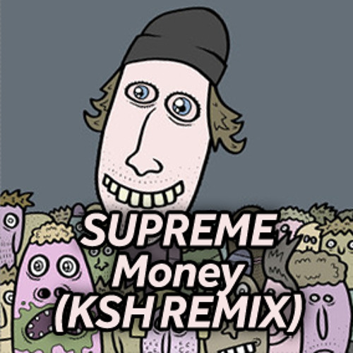 Supreme - Money (KSH Remix) FREE DOWNLOAD