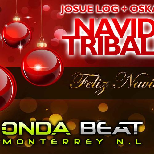 Josue Log + Oskar Lopez - Navidad Tribalera con ONDA BEAT