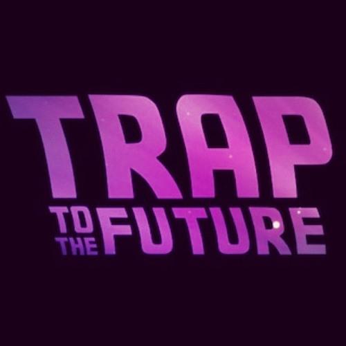 TRAP TO THE FUTURE