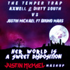 The Temper Trap, Axwell & Dirty South vs. Justin Michael feat Bruno Mars - Her World is a Sweet Disposition (Justin Michael Mashup)